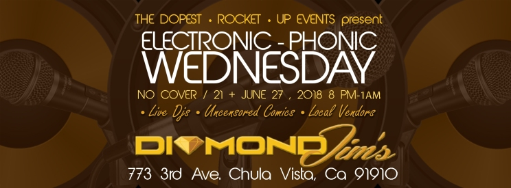 The Dopest Rocket Up Events - Electronic Phonic Wednesdays 06.27